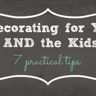 Decorating for You and the Kids {updated}