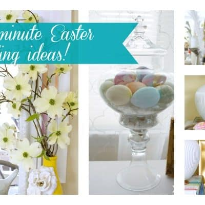 Last Minute Easter Decor Ideas