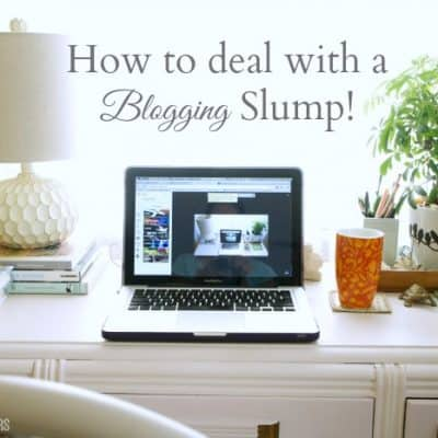 How to deal with a blogging slump!