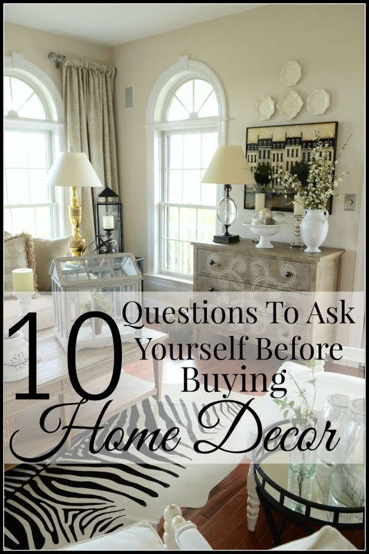 10-questions-to-ask-yourself-before-buying-home-decor-title-page-stonegableblog