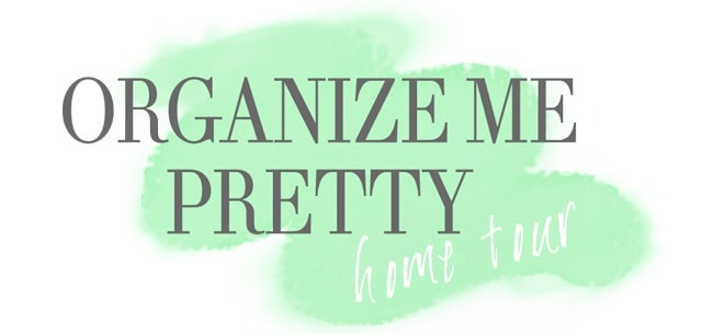Organize Me Pretty - home tour (1)