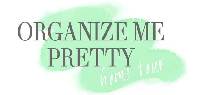 Organize Me Pretty - home tour (1)