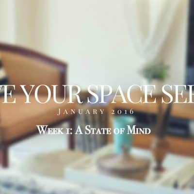 Love Your Space Series: A State of Mind