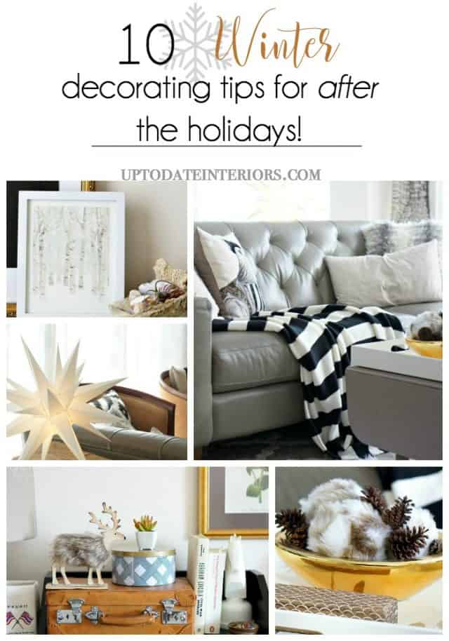 10 winter decorating tips for after the holidays from Up to Date Interiors