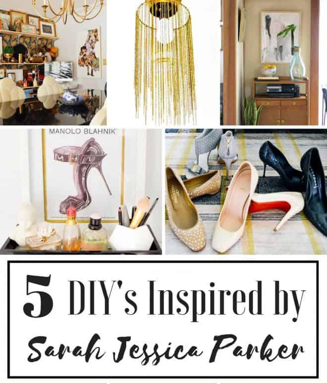 Sarah Jessica Parker inspired DIYs