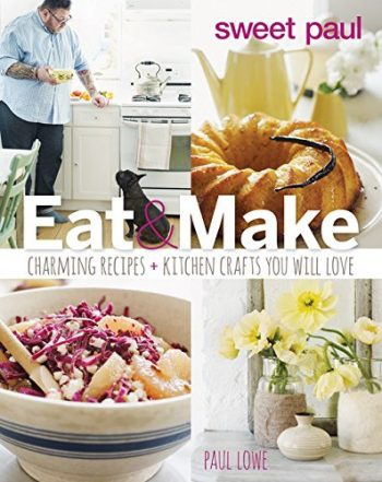 Sweet Paul's Eat and Make and other favorite home decor and DIY books