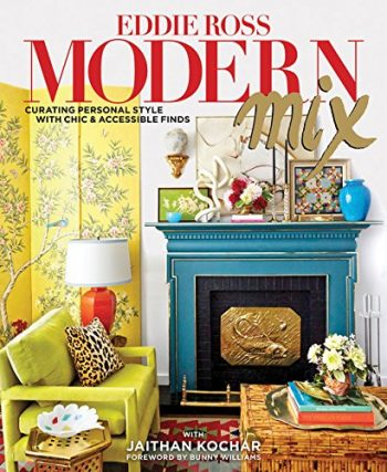Eddie Ross Modern Mix and other favorite interior decorators and designers