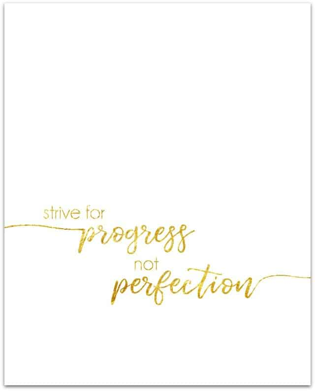 640 Gold Strive For Progress Not Perfection