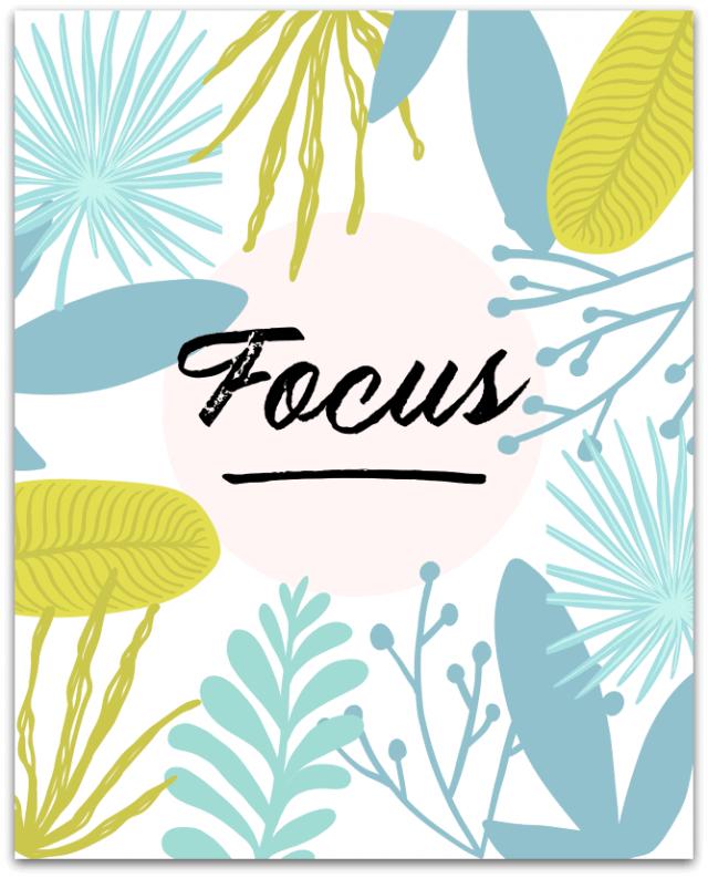 focus inspirational botanical print