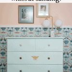 Painted Dresser Without Sanding