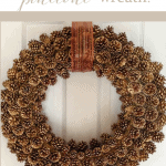 Make Pinecone Wreath Pinterest